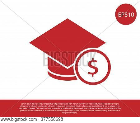 Red Graduation Cap And Coin Icon Isolated On White Background. Education And Money. Concept Of Schol