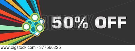 Fifty Percent Off Text Written Over Dark Colorful Background.