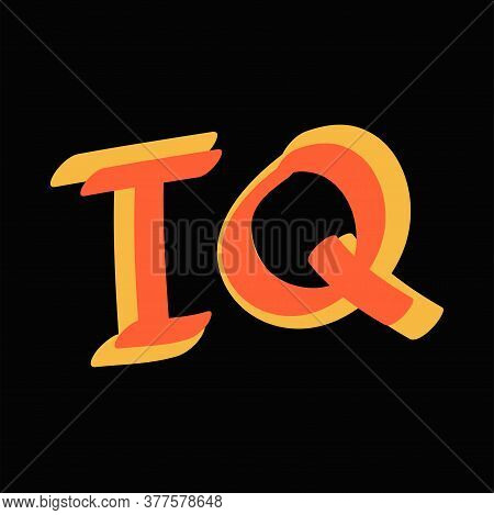 Iq. Sticker Quote For Decoration Design. Graphic Element Vector Background Illustration Text. Quote