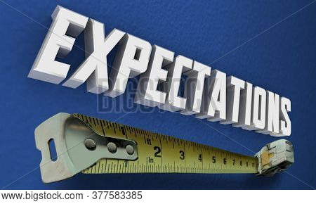 Measure Expectations Demands Requests Measuring Tape 3d Illustration