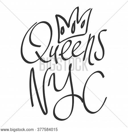 Queens Nyc. Sticker Quote For Decoration Design. Graphic Element Vector Background Illustration Text
