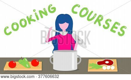 Cooking Courses. Woman Cooking In The Kitchen. Vector Illustration In Flat Design. Concept Of Culina