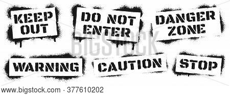 Warning Sign Stencil Graffiti. Black Ray Paint Danger Inscription, Alert Grunge Quote For Caution An