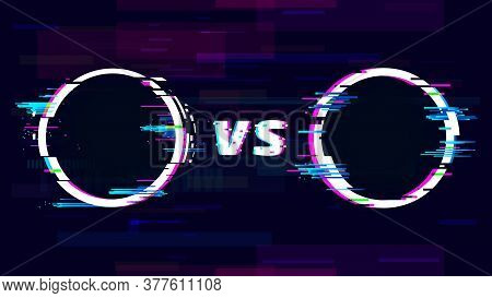 Versus Glitch Sign With Vs Letters. Battle, Sport Competition, Match Or Challenge. Confrontation Or