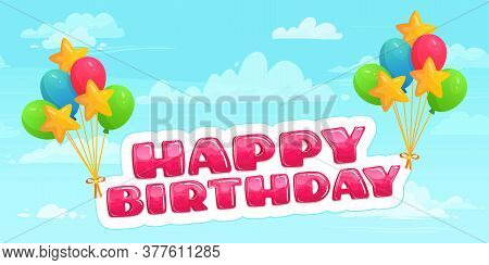 Happy Birthday On Balloons Flying In Sky Among Clouds. Colorful Helium Balloons For Holiday Celebrat