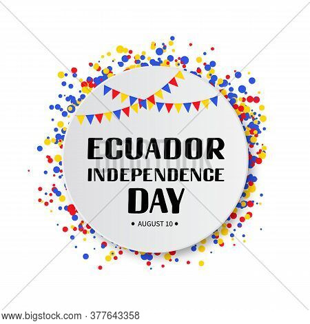 Ecuador Independence Day Lettering. Ecuadorian Holiday Celebrated On August 10. Vector Template For