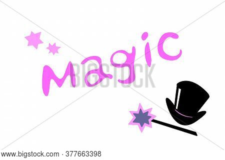 Magic - Vector Hand Written Text Word Isolated. Card, Congratulation, Greeting. Party Poster, Advert