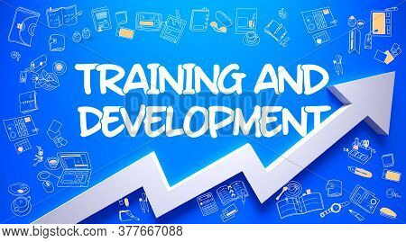 Training And Development - Modern Style Illustration With Doodle Design Elements. Training And Devel