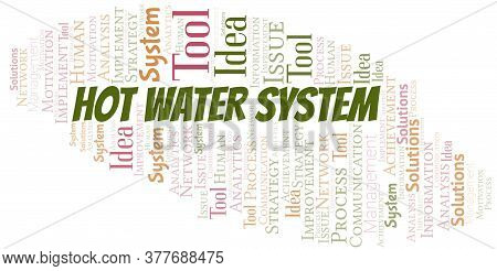 Hot Water System Typography Vector Word Cloud. Wordcloud Collage Made With The Text Only.