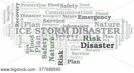 Ice Storm Disaster Typography Vector Word Cloud. Wordcloud Collage Made With The Text Only.
