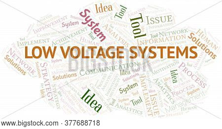 Low Voltage Systems Typography Vector Word Cloud. Wordcloud Collage Made With The Text Only.