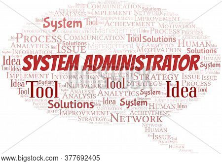 System Administrator Typography Vector Word Cloud. Wordcloud Collage Made With The Text Only.