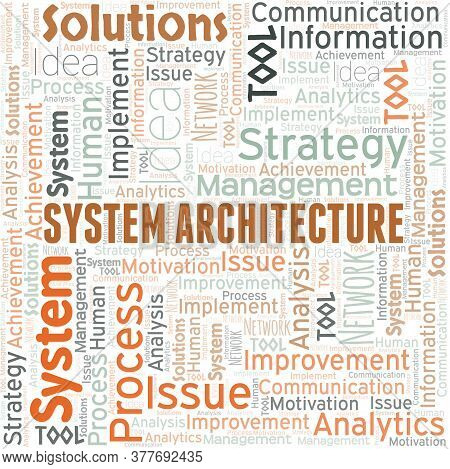 System Architecture Typography Vector Word Cloud. Wordcloud Collage Made With The Text Only.