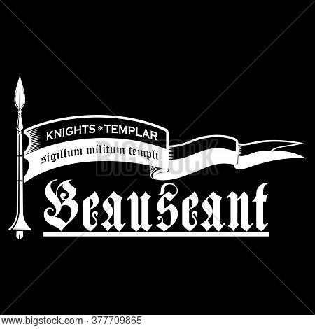 Spear And Flag Of The Templars. Beauseant - Slogan Of The Knights Templar