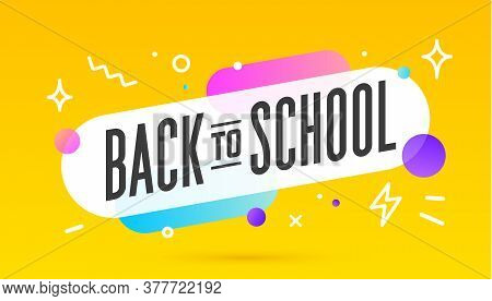 Back To School, Speech Bubble. Banner, Poster, Speech Bubble With Text Back To School. Geometric Mem