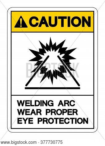 Caution Welding Arc Symbol Sign ,vector Illustration, Isolate On White Background Label. Eps10