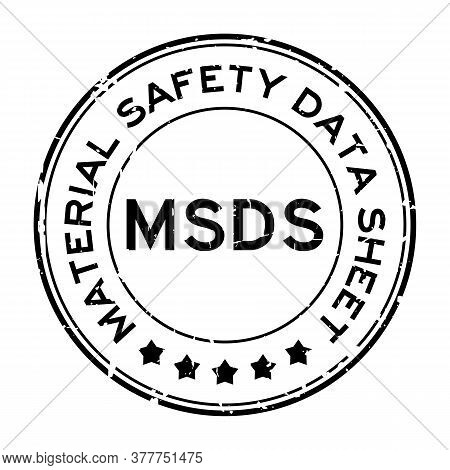 Grunge Black Msds (abbreviation Of Material Safety Data Sheet) Word Round Rubber Seal Stamp On White
