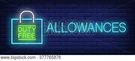 Allowances Neon Sign. Glowing Inscription With Duty Free Paper Bag On Brick Wall Background. Can Be
