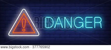 Danger Neon Text And Triangle Sign With Exclamation Mark. Warning Design. Night Bright Neon Sign, Co