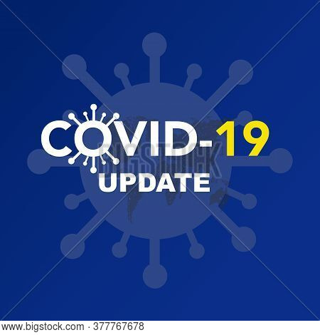 Covid-19 Update News. Concept Of The Coronavirus Sars-cov-2 Banner Information.