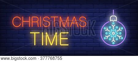 Christmas Time Neon Text With Bauble. Christmas Advertisement Design. Night Bright Neon Sign, Colorf