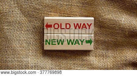 Old Way Vs New Way, Improvement And Change Management Business Concept. Wooden Blocks On Beautiful C