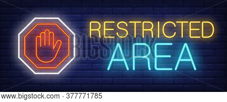 Restricted Area Neon Text With Palm In Octagon Sign. Caution Design. Night Bright Neon Sign, Colorfu