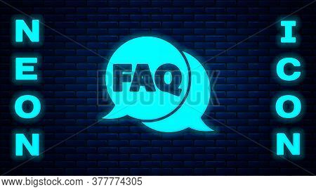 Glowing Neon Speech Bubble With Text Faq Information Icon Isolated On Brick Wall Background. Circle