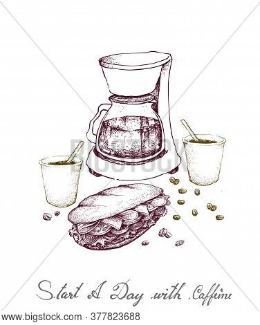 Start A Day With Caffeine, Illustration Hand Drawn Sketch Of Coffee With Drip Coffeemaker Machine An
