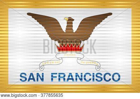 Shiny Grunge Flag Of The San Francisco - Illustration,  Three Dimensional Flag Of San Francisco
