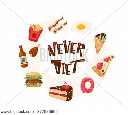 Never Diet Fun Vector Illustration With Text Quote. Delicious Yummy Meal In Circle Composition Isola