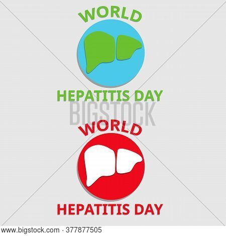 Illustration Vector Design Of World Hepatitis Day. The Concept Design Is A Earth Belongs To Island W