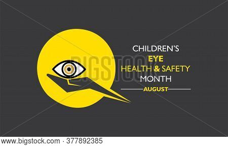 Vector Illustration Of Children\'s Eye Health And Safety Month Observed In August