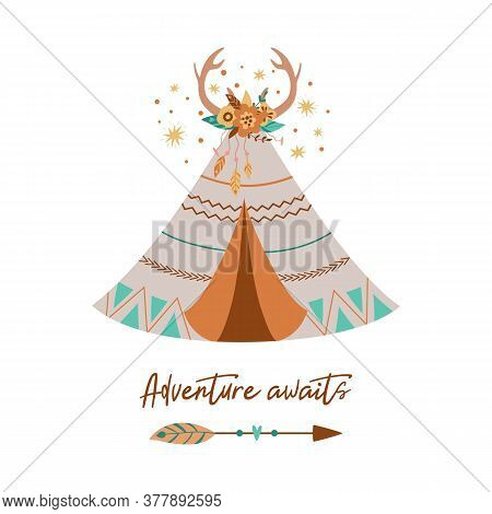 Tribal Teepee Vector Cute Tribe Teepee, Arrow, Feather, Horns. Text Adventure Awaits. Boho Arrow. Fl