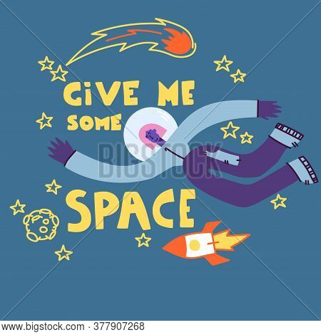Give Me Some Space. Astronaut Girl Travels In Space. Cartoon Background. Vector Illustration.