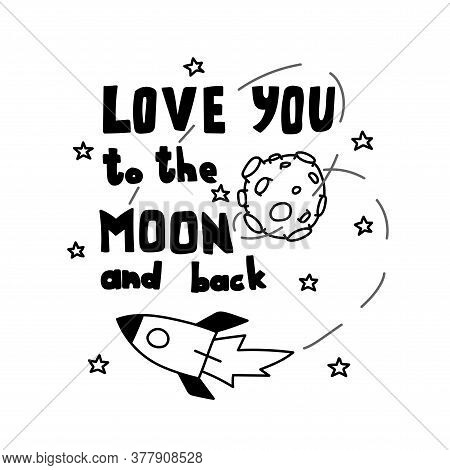 Space Coloring Page. Space Travel Illustration. Love You To The Moon And Back. Hand Drawn Typography