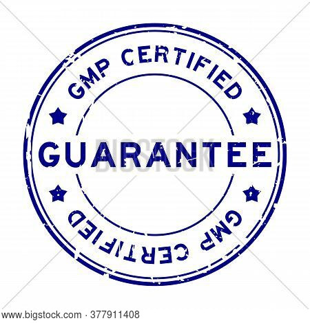 Grunge Blue Gmp (good Manufacturing Practice) Certified Guarantee Word Round Rubber Seal Stamp On Wh