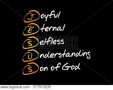 Jesus - Joyful Eternal Selfless Understanding Son Of God, Acronym Concept