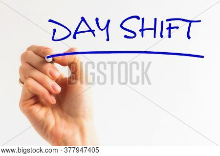 Hand Writing Day Shift With Blue Marker On Transparent Wipe Board. Day Shift Word In A Dictionary. D