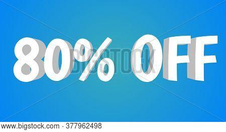 80% Off 3d Illustration. 80% Off 3d Rendering. 80% Off 3d Illustration In White Color With Blue Back