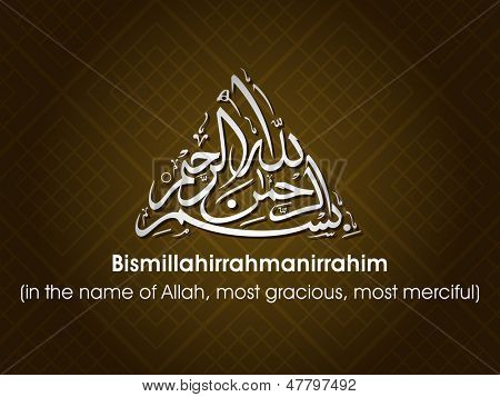 Arabic Islamic calligraphy of dua(wish) Bismillahirrahmanirrahim (in the name of Allah, most gracious, most merciful) on abstract background.