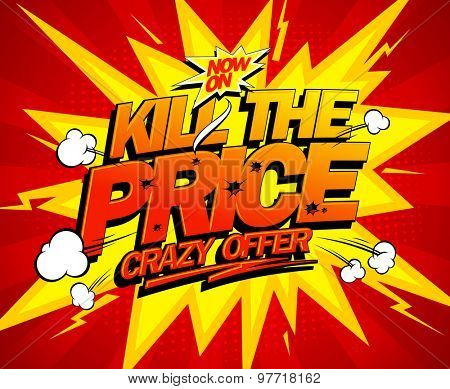 Kill the price, crazy offer explosive vector design, comic style. poster