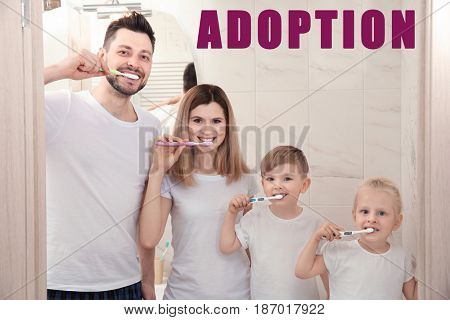 Adoption concept. Happy family brushing teeth in bathroom