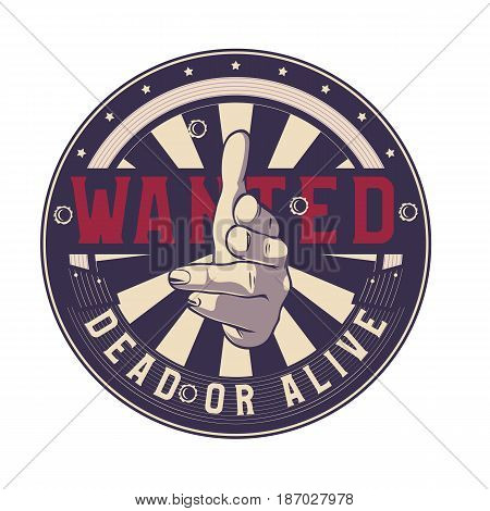 Wanted dead or alive vector sign gun hand gesture. Shooting fingers pointing on camera (viewer).