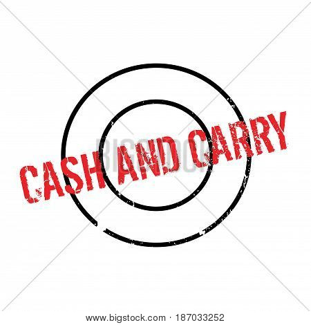 Cash And Carry rubber stamp. Grunge design with dust scratches. Effects can be easily removed for a clean, crisp look. Color is easily changed.
