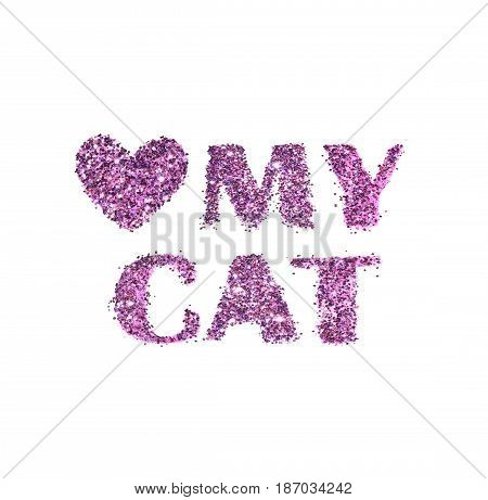 Love My Cat, words with heart of purple glitter on white background