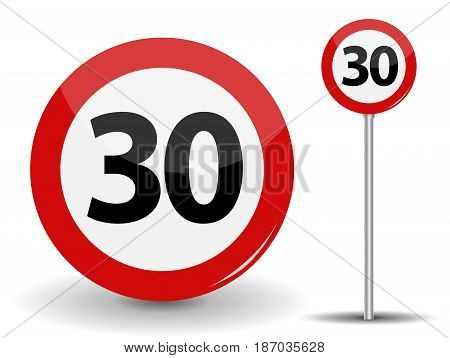 Round Red Road Sign Speed limit 30 kilometers per hour. Vector Illustration. EPS10