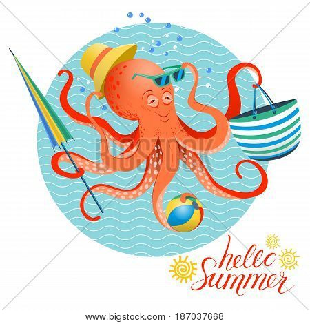Summer poster of octopus with summer hat, glasses, bag and umbrella ready for beach season. Hand written hello summer quote. Vector illustration in eps10 format.