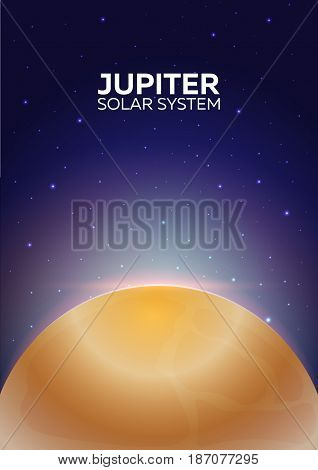 Poster Planet Jupiter And Solar System. Space Background.