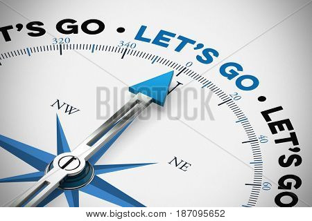 Let's go slogan on compass as motivation concept (3D Rendering)